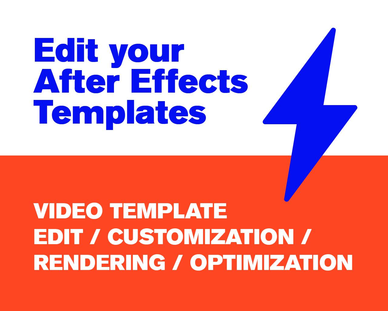 After Effects Video Template Edit / Customization / Rendering / Optimization by goografx - 109745