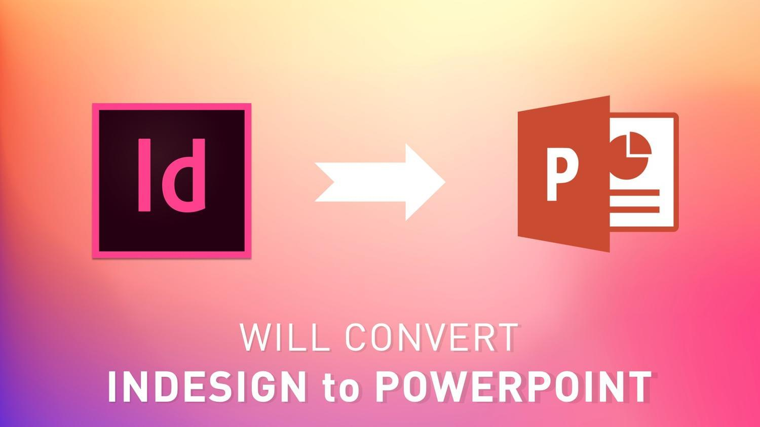 Convert InDesign To PowerPoint by arvaone - 115091