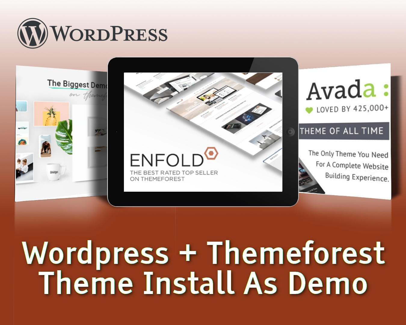 Wordpress + Themeforest Theme Install As Demo by gijsw - 113360