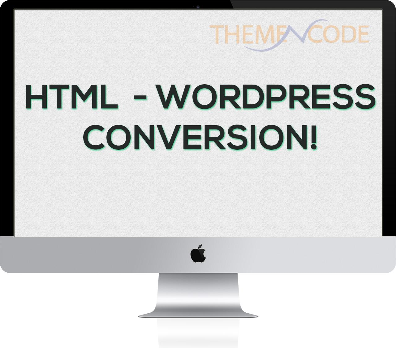 Convert HTML or any CMS based website to WordPress by ThemeNcode - 74828