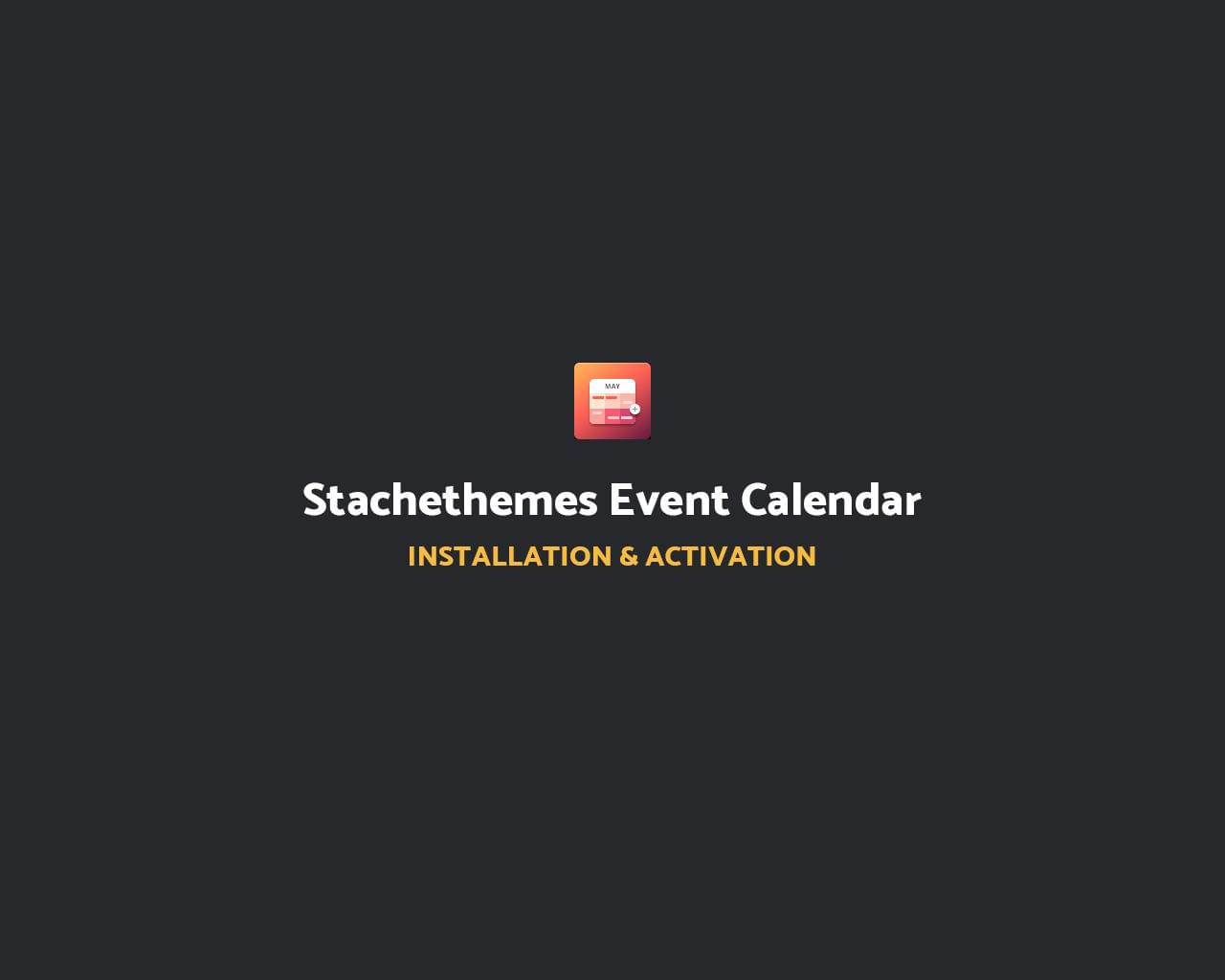 Stachethemes Event Calendar Installation & Activation by Stachethemes - 112237