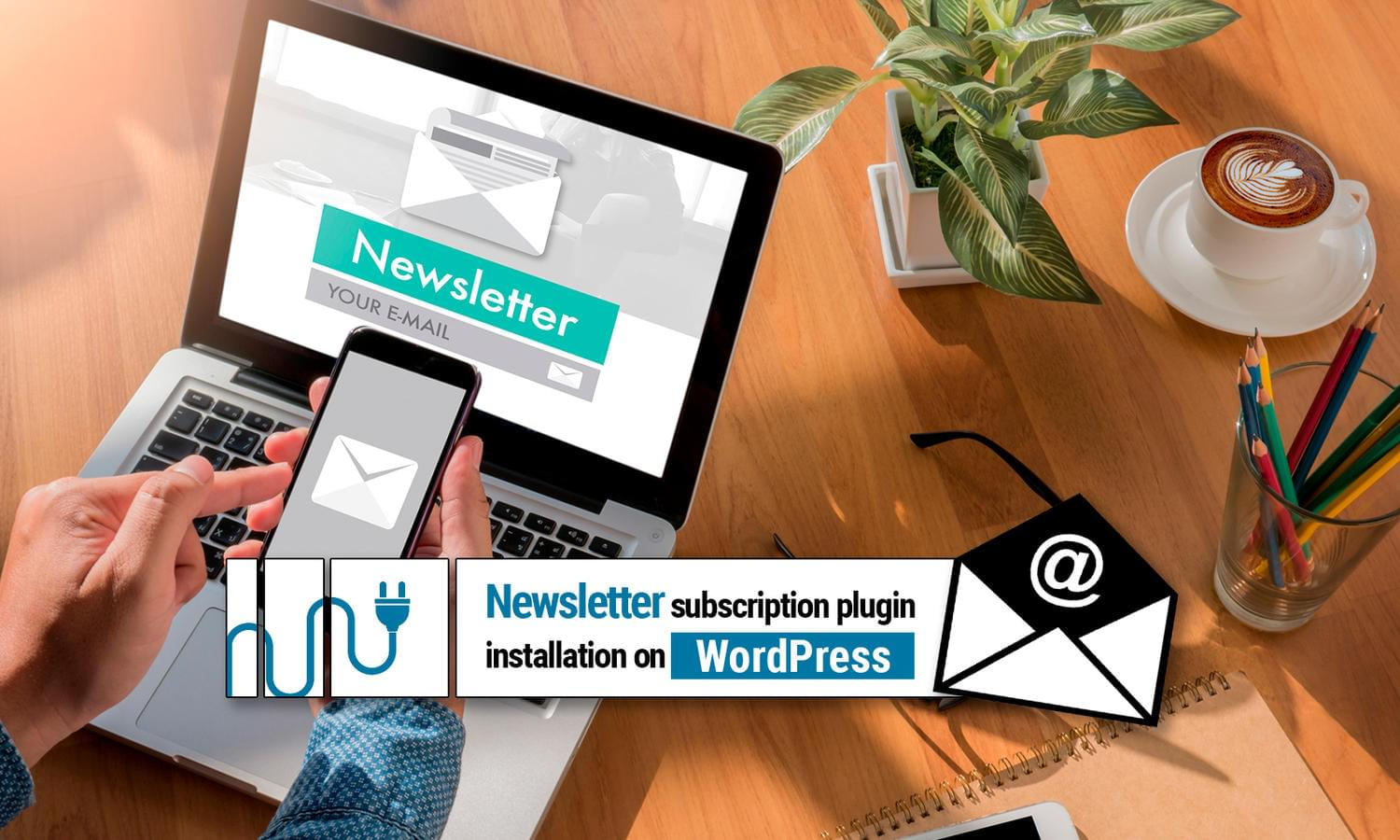 Newsletter Subscription Plugin Installation and Configuration by madridnyc - 112049