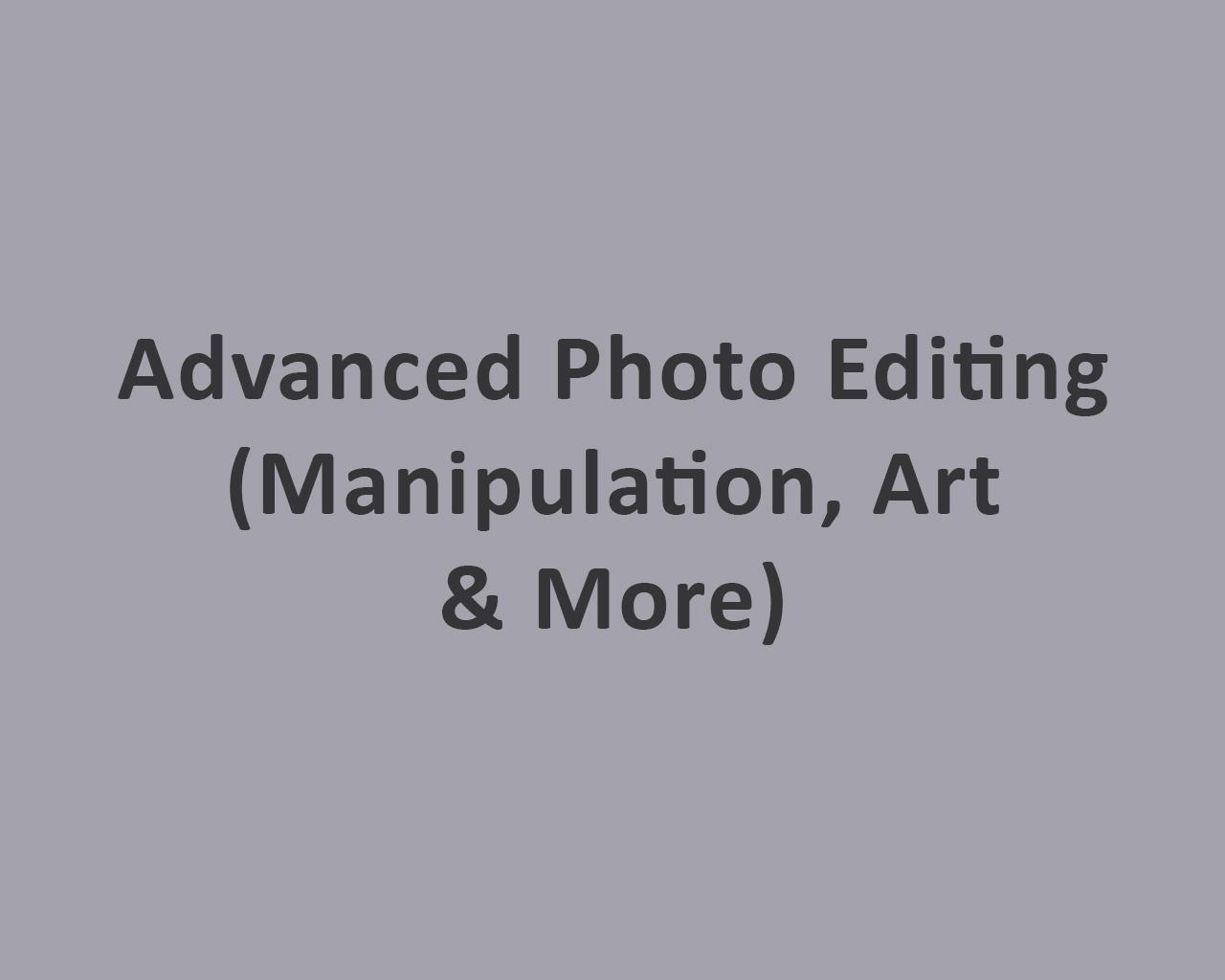 Advanced Photo Editing (Manipulation, Art & More) by odiusfly - 105977