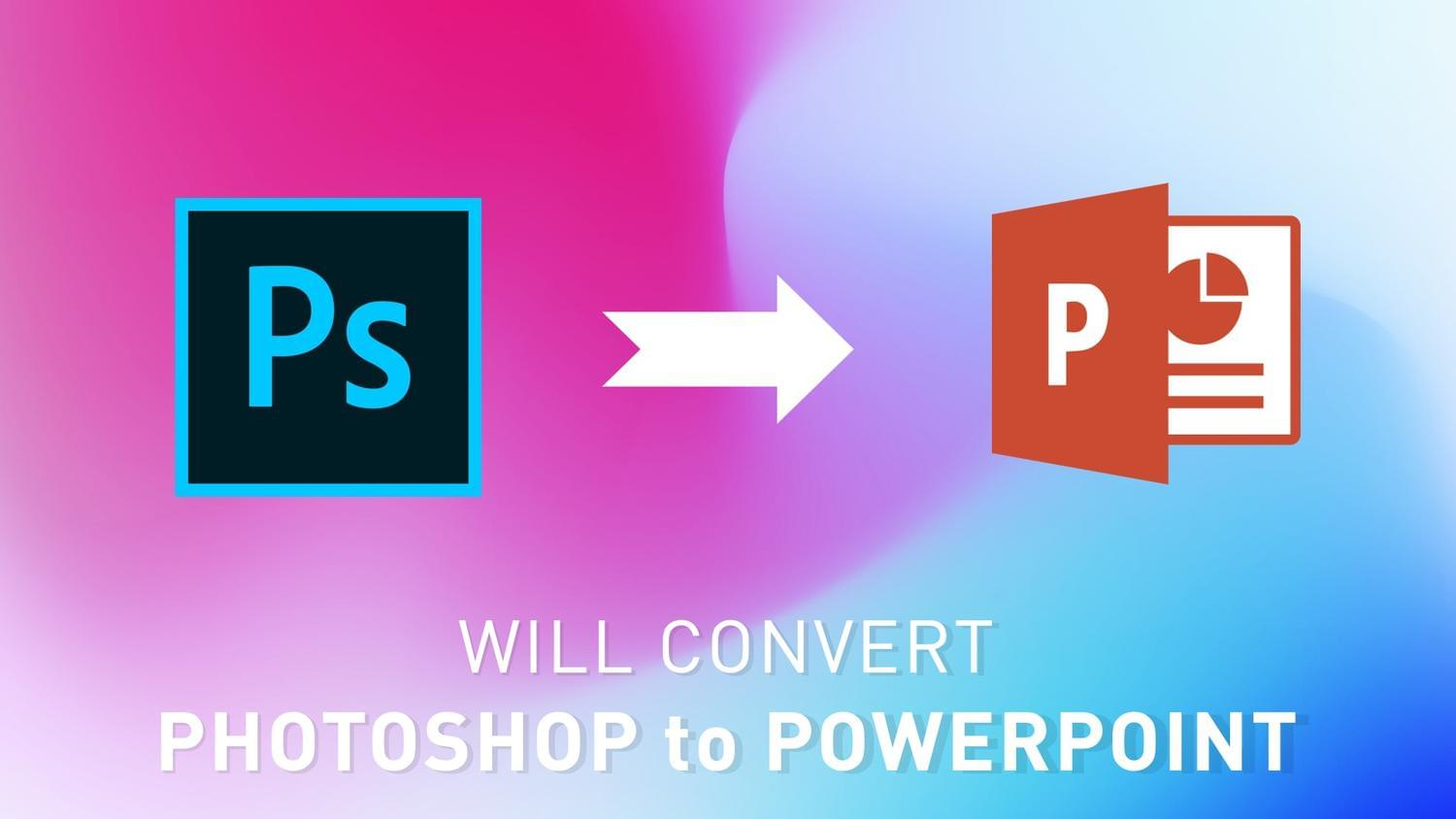 Convert Photoshop to Microsoft PowerPoint by arvaone - 115079