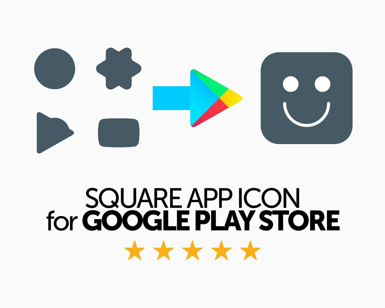 Update Android App Icon to Square Design for Google Play Store 2020 by AnasProStudio - 118764