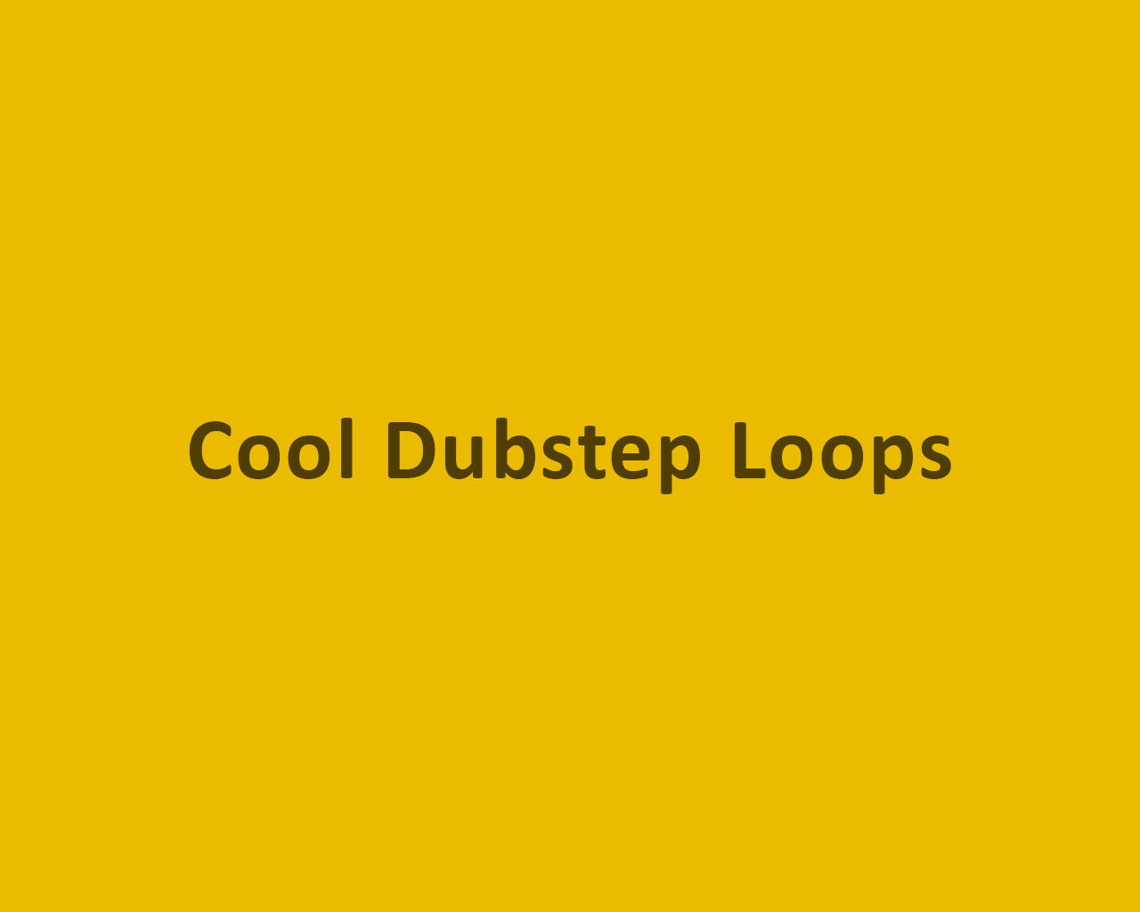 Cool Dubstep Loops by odiusfly - 105961