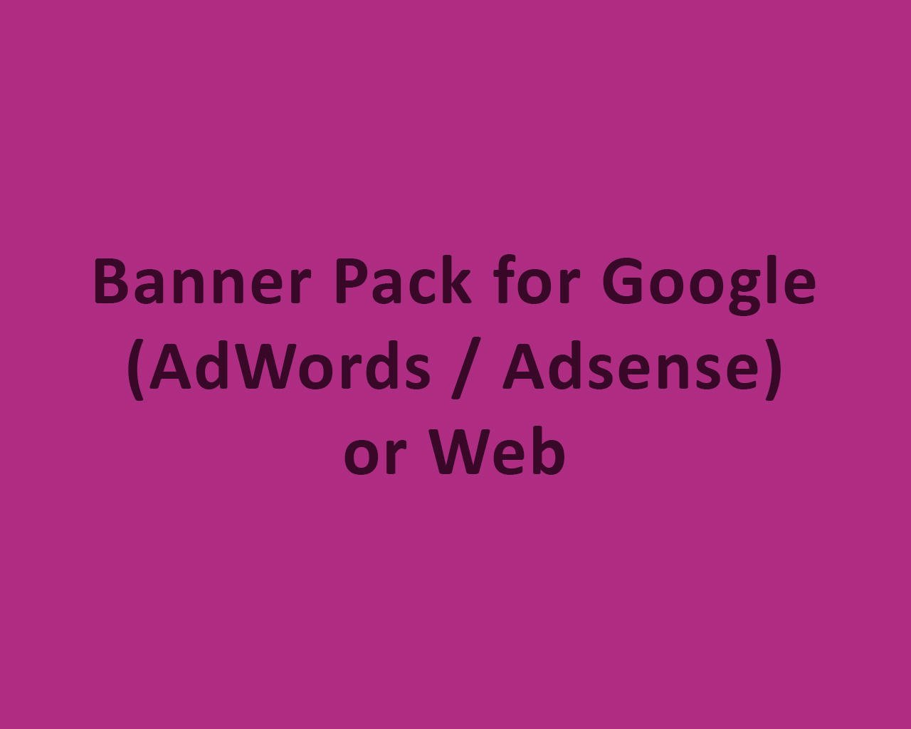 Banner Pack for Google (AdWords / Adsense) or Web by odiusfly - 105962
