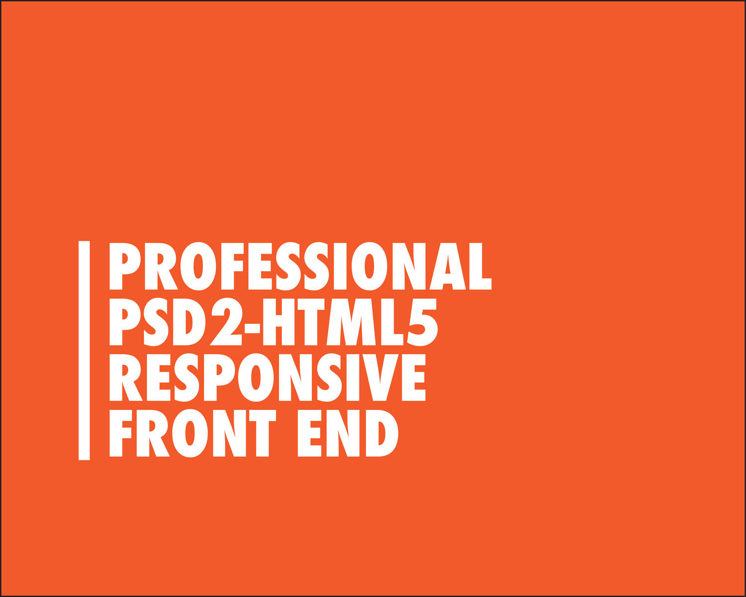 Professional PSD2HTML5 Responsive Front-end Development (Photoshop/Illustrator to HTML5/CSS3) by eDesignsCompany - 97262