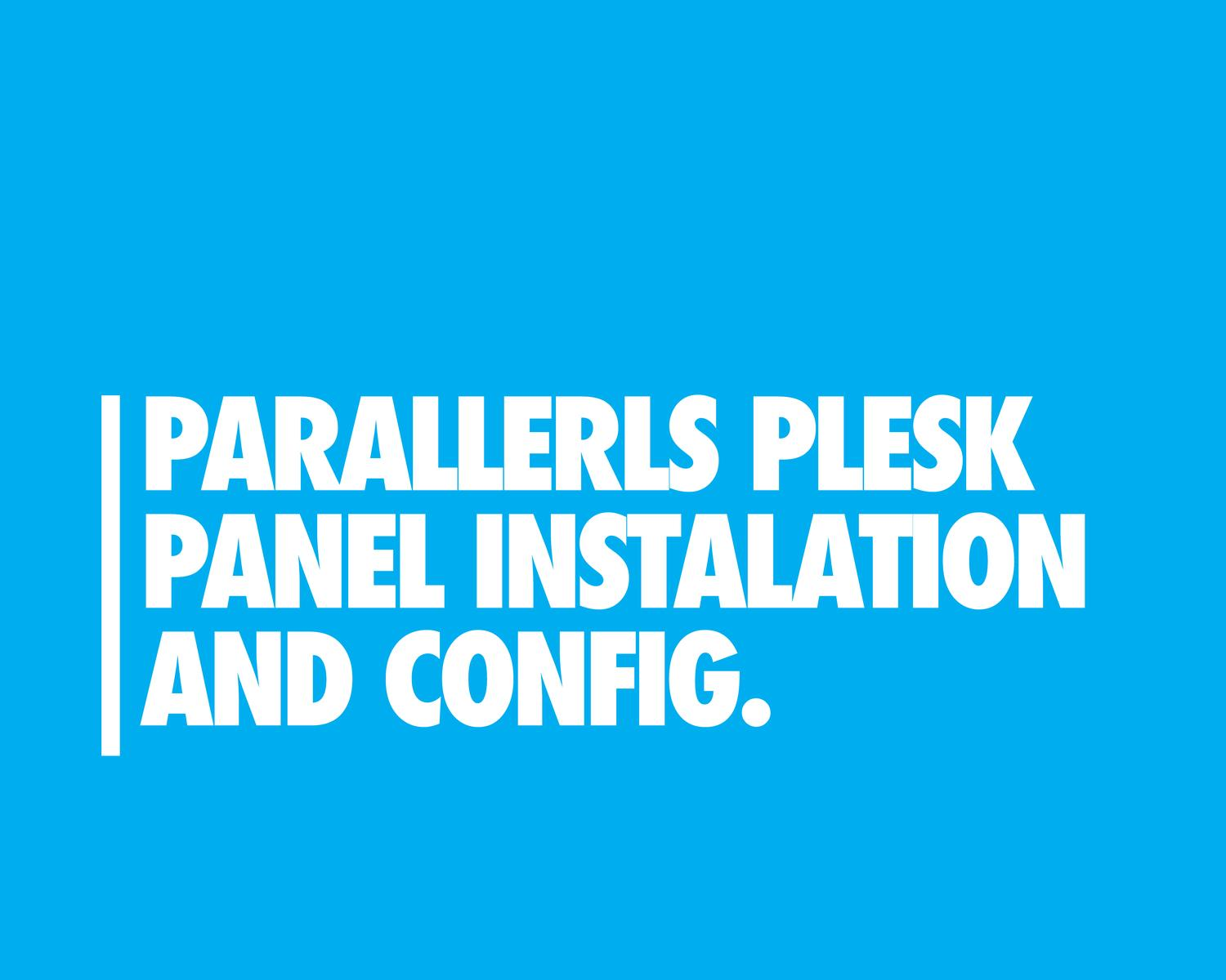 Parallels Plesk Panel Instalation & Configuration by eDesignsCompany - 97277