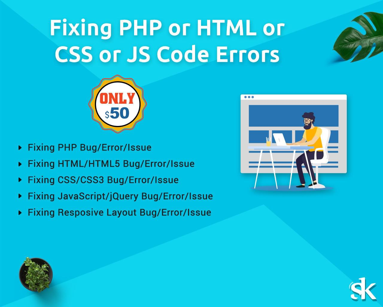 Fixing PHP or HTML or CSS or JS Code Errors by SK-Web-Solutions - 113009