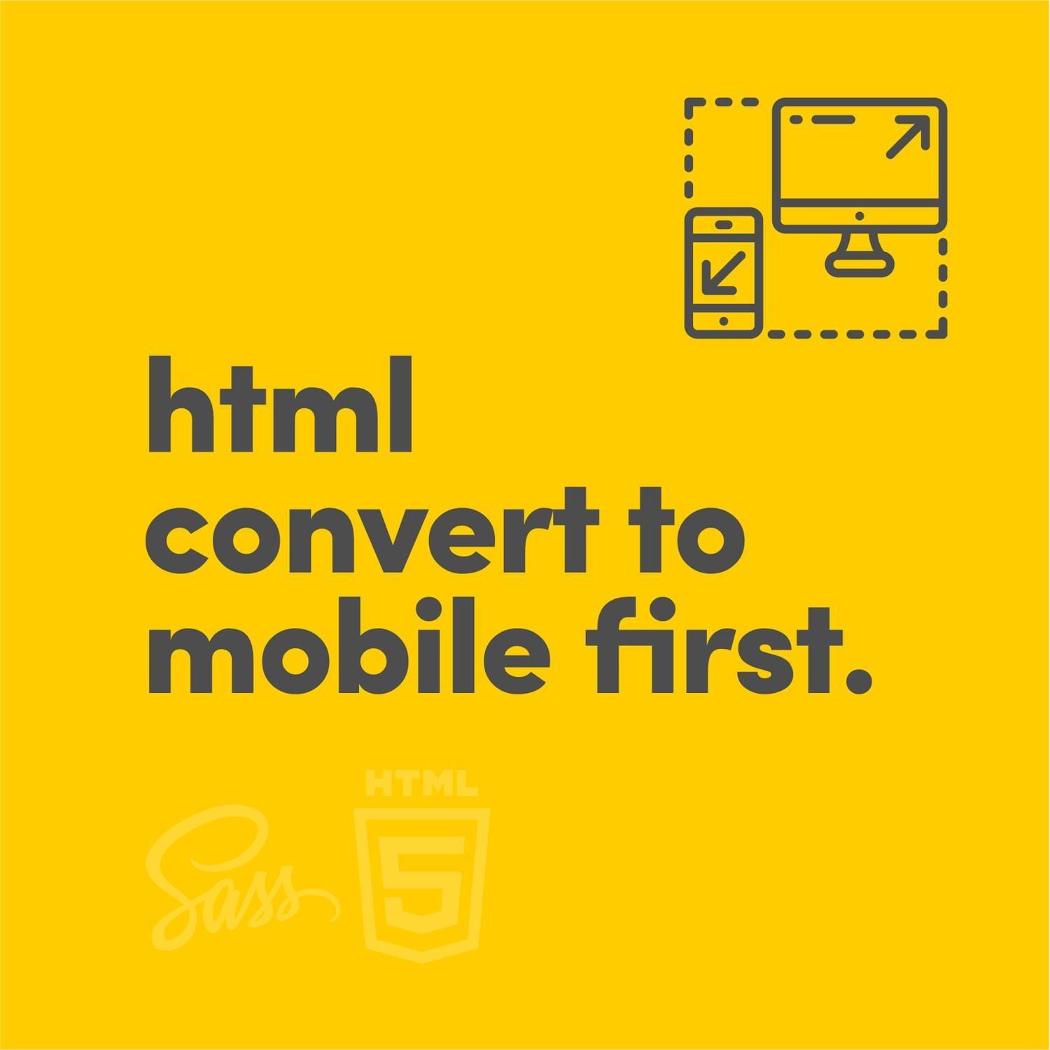 Conversion to Mobile First Responsive Web Design by matirasa - 118797