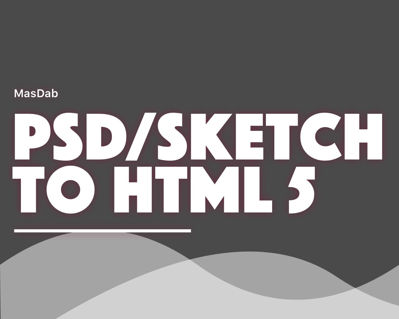 PSD/Sketch to Responsive HTML 5 by masdab - 109980