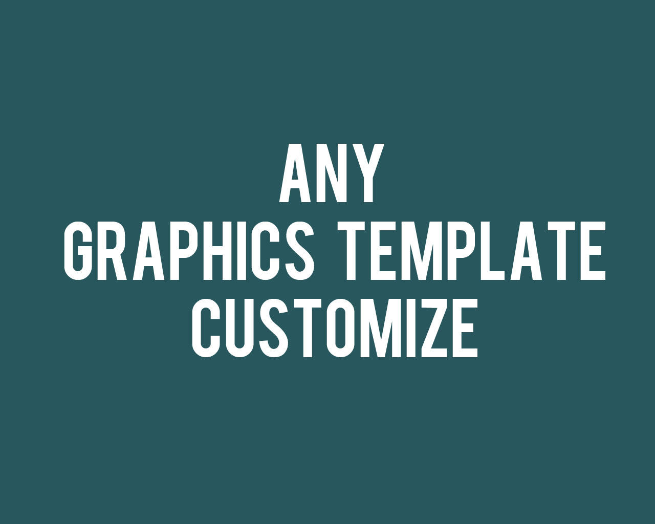 Customization Your Any Graphics or Template by logoboss - 104406
