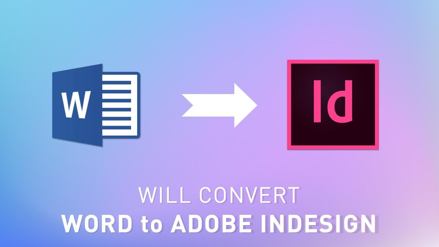 Convert Microsoft Word to InDesign by arvaone - 115109