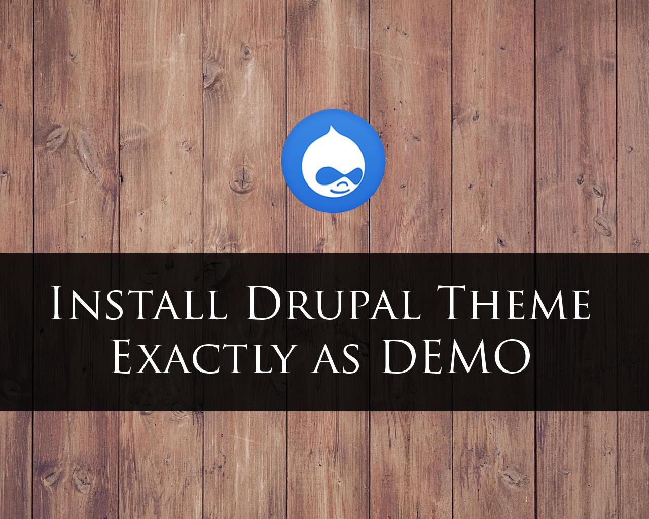 Drupal Theme Install & Demo Setup (+ Module & Logo Setup) by hasanet - 98055