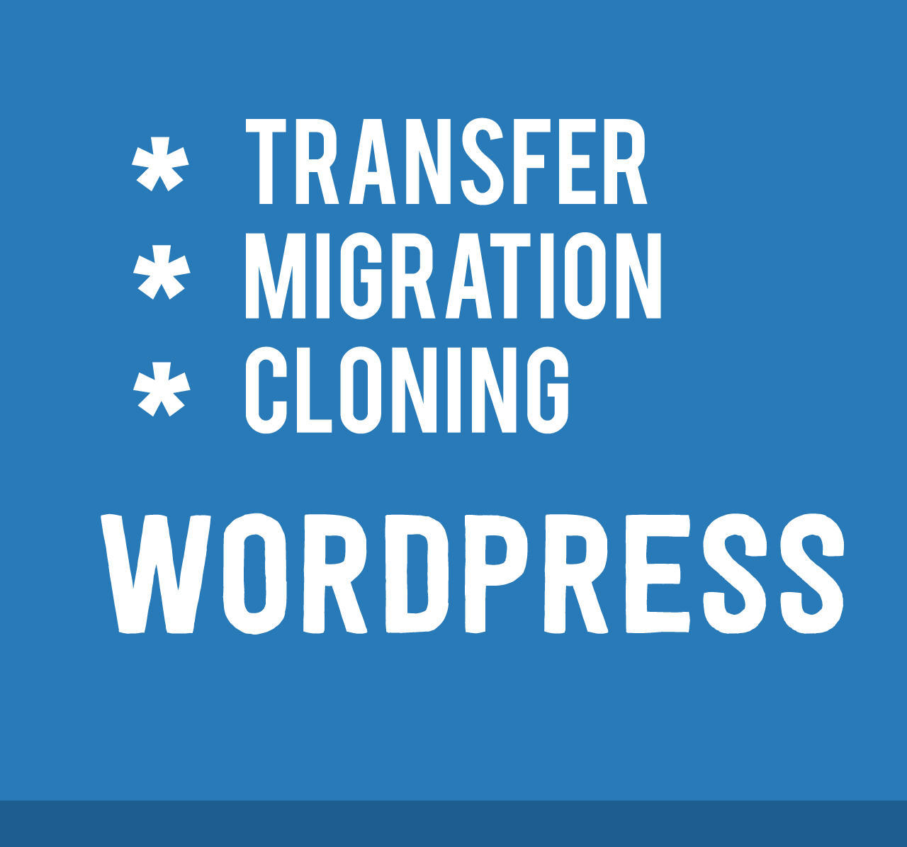 WordPress Migration, Cloning, Transfer One Domain to Another by MuhammadHaroon - 107625