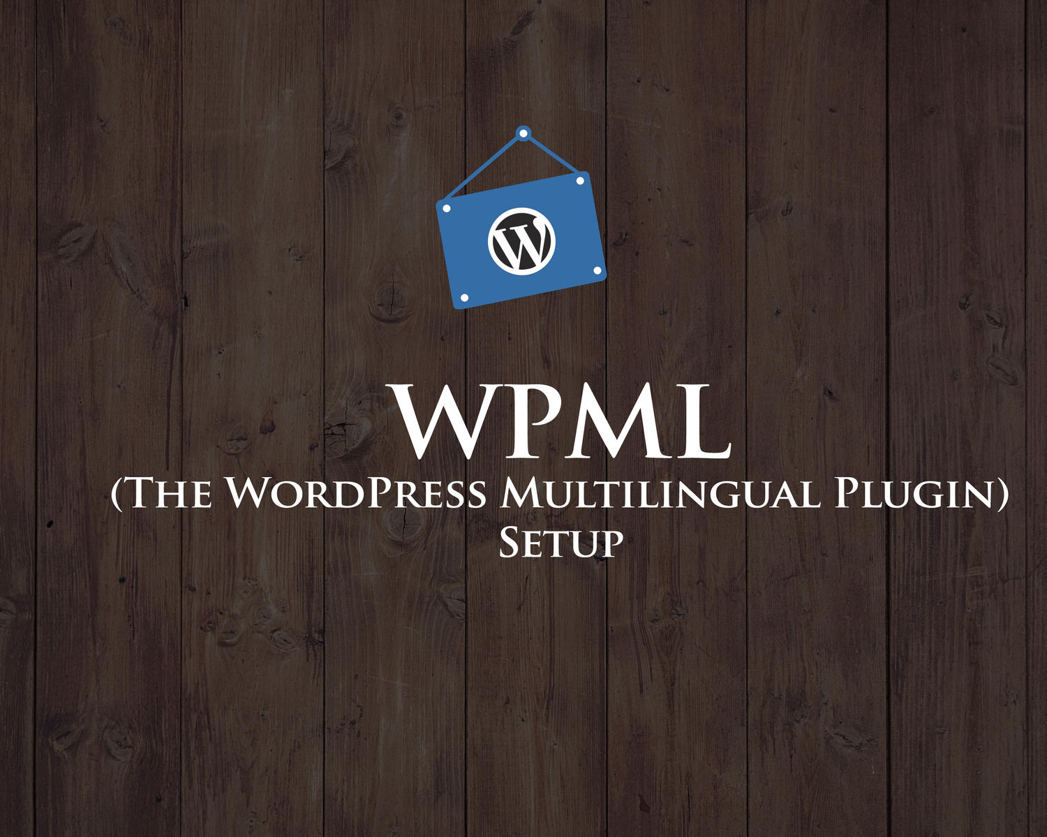 Complete WPML (The WordPress Multilingual Plugin) Setup by hasanet - 98066